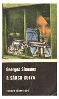 A sárga kutya (A sárga kutya, A Saint-Fiacre-ügy, Maigret és a bolond öregasszony)