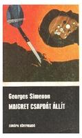 Maigret csapdát állít: Két bűnügyi regény (Maigret csapdát állít, Maigret első nyomozása)